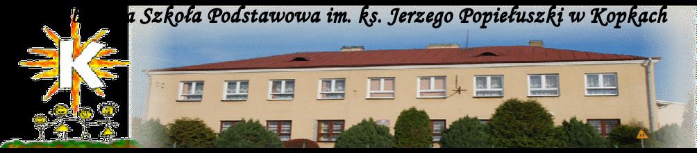 Publiczna Szkoła Podstawowa im. ks. Jerzego Popiełuszki w Kopkach